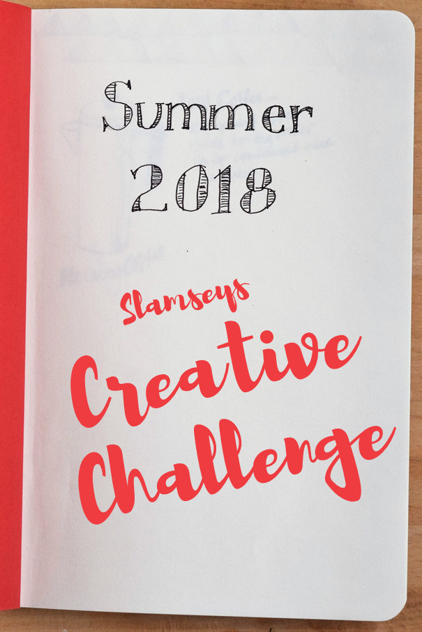 Slamseys Creative Challenge Summer 2018