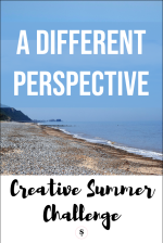 Creative Summer challenge A different Perspective
