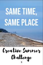 Creative summer challenge Same time Same Place