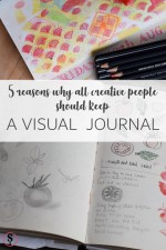 5 reasons why all creative people should keep a visual journal