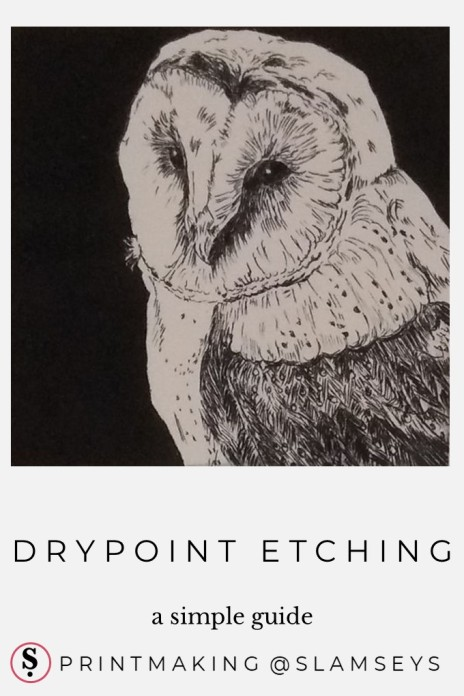 A simple guide to Drypoint Etching text with drypoint etching of owl
