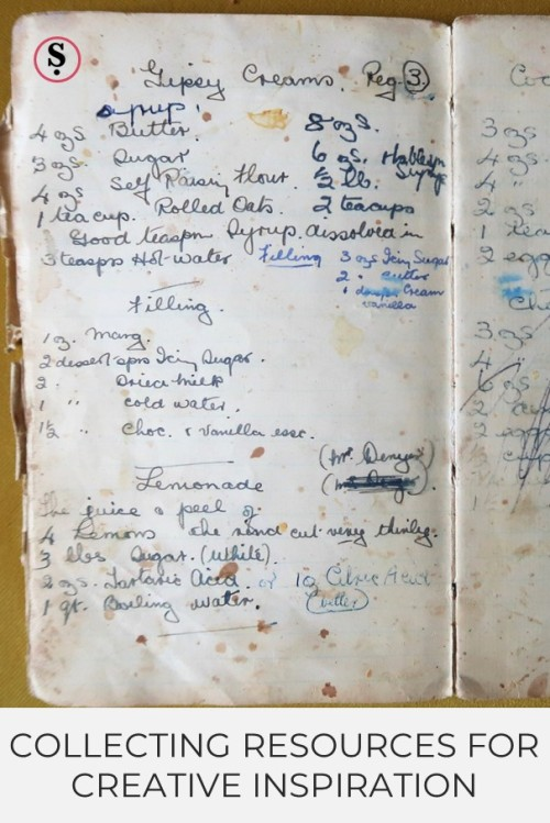 Collecting resources for creative inspiration text below old handwritten cookery book