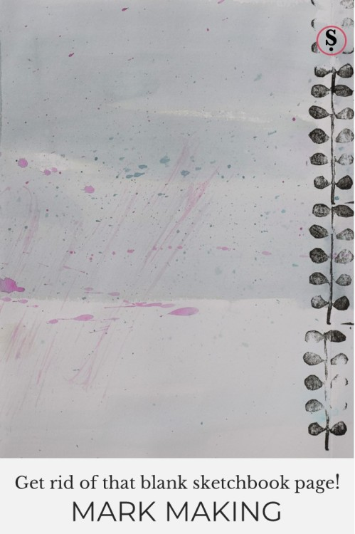 "Sketchbook page with text overlay ""Get rid of that blank sketchbook page! mark making"""