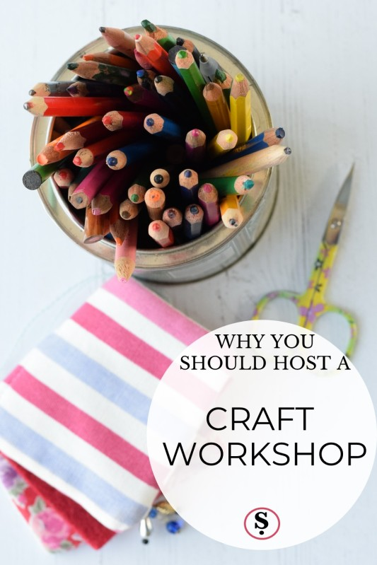 Crayons, scissors and needlecase with text Why You should host a craft workshop